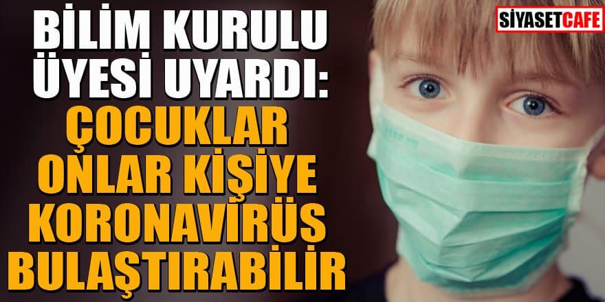 Bilim Kurulu üyesi Çelik: Koronavirüste çocuklar süper taşıyıcı