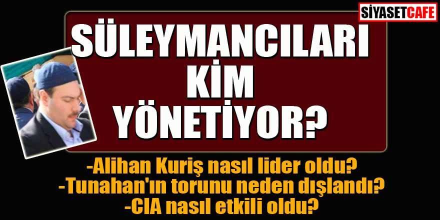 Süleymancıları CIA'mı yönetiyor?