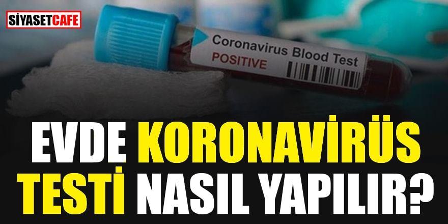 Evde koronavirüsü testi nasıl yapılır?
