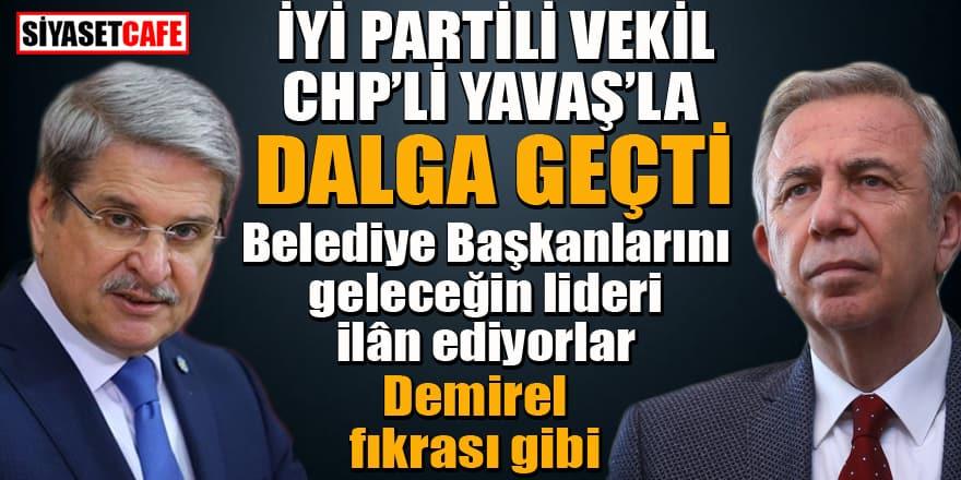 İYİ Partili vekil CHP'li Yavaş'la dalga geçti