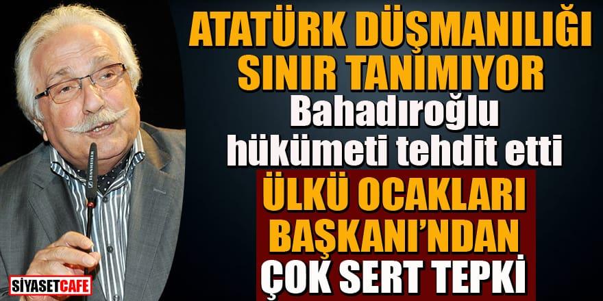 Atatürk düşmanlığı sınır tanımıyor! Yavuz Bahadıroğlu hükümeti tehdit etti! Tepki yağdı