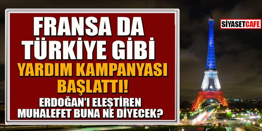 Fransa da Türkiye gibi yardım kampanyası başlattı! Erdoğan'ı eleştiren muhalefet buna ne diyecek?