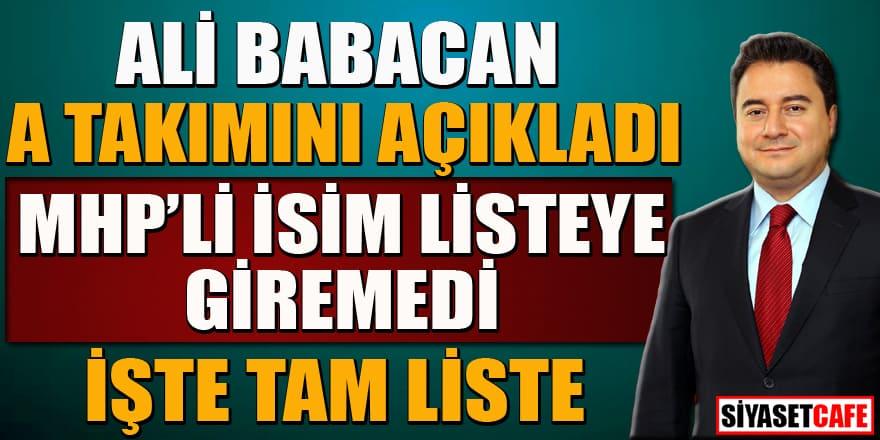 Ali Babacan A Takımını açıkladı! MHP'li isim listeye giremedi! İşte tam liste