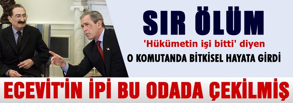 Ecevit'in yanındaki komutanın şok ölümü!