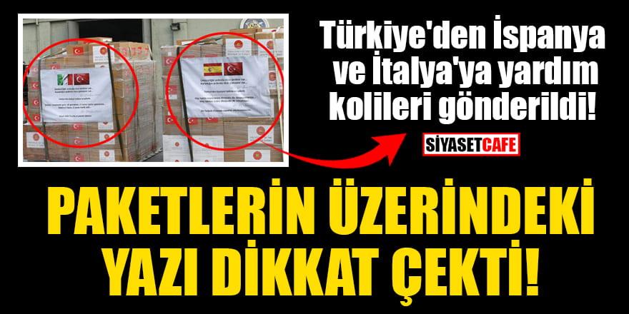 Türkiye'den İspanya ve İtalya'ya gönderilen yardım paketlerinin üzerindeki yazı dikkat çekti!