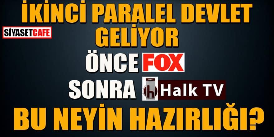 İkinci paralel devlet geliyor! Önce Fox, Sonra Halk TV