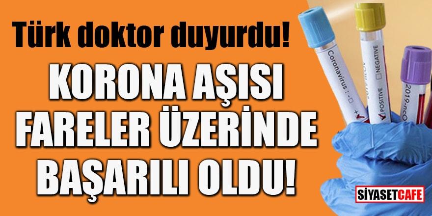 Türk doktor duyurdu! Koronavirüs aşısı fareler üzerinde başarılı oldu
