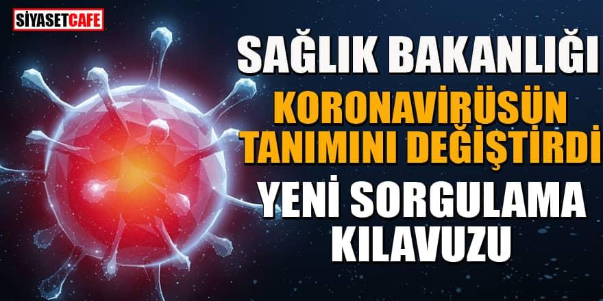 """Sağlık Bakanlığı """"koronavirüs"""" tanımını değiştirdi! Yeni sorgulama kılavuzu"""