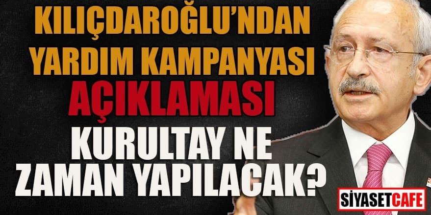 Kemal Kılıçdaroğlu'ndan yardım kampanyası açıklaması