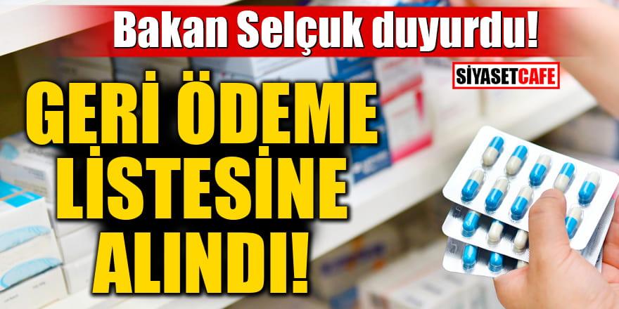 Bakan Selçuk duyurdu! 93 ilaç geri ödeme listesine alındı