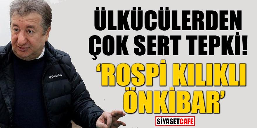 Ülkücülerden çok sert tepki! 'Rospi kılıklı Önkibar