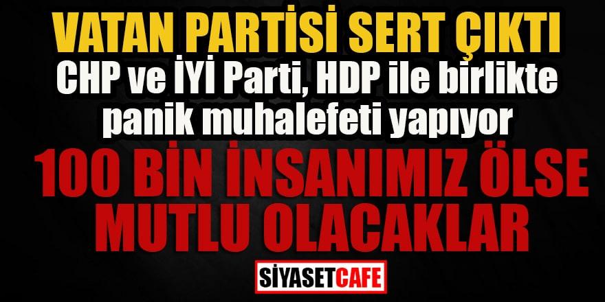 Vatan Partisi sert çıktı: CHP ve İyi Parti, HDP ile birlikte panik muhalefeti yapıyor