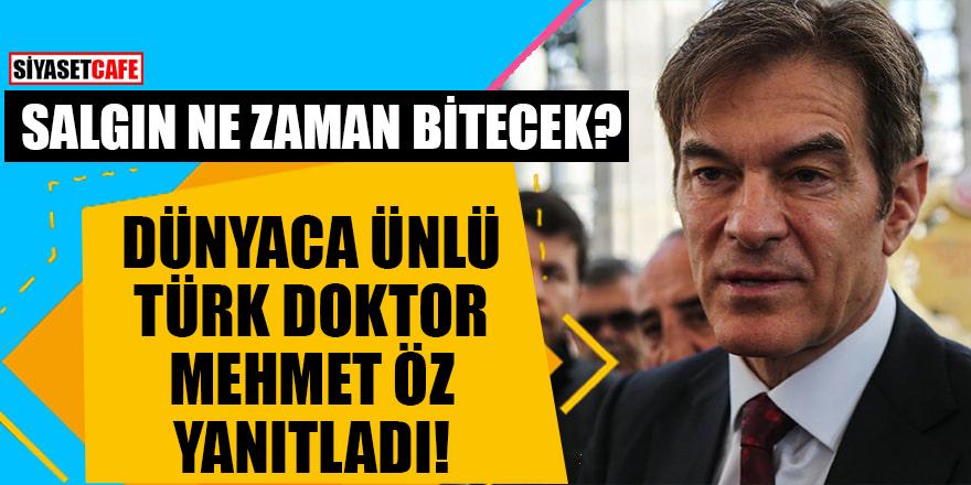 Salgın ne zaman bitecek? Dünyaca ünlü Türk doktor Mehmet Öz yanıtladı