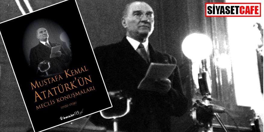 Atatürk'ün Meclis konuşmaları kitap oldu!