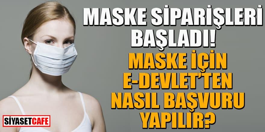 e-Devlet'te ücretsiz maske siparişleri başladı! Nasıl sipariş veriliyor?