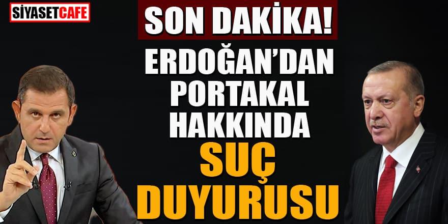 Erdoğan'dan Portakal hakkında suç duyurusu!