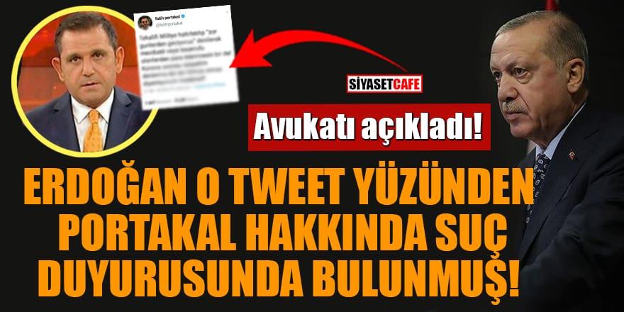 Avukatı açıkladı! Erdoğan o tweet yüzünden Portakal hakkında suç duyurusunda bulunmuş!