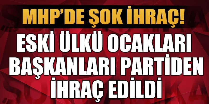 Eski Ülkü Ocakları Başkanları MHP'den ihraç edildi!