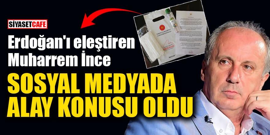 Cumhurbaşkanı Erdoğan'ı eleştiren Muharrem İnce sosyal medyada alay konusu oldu