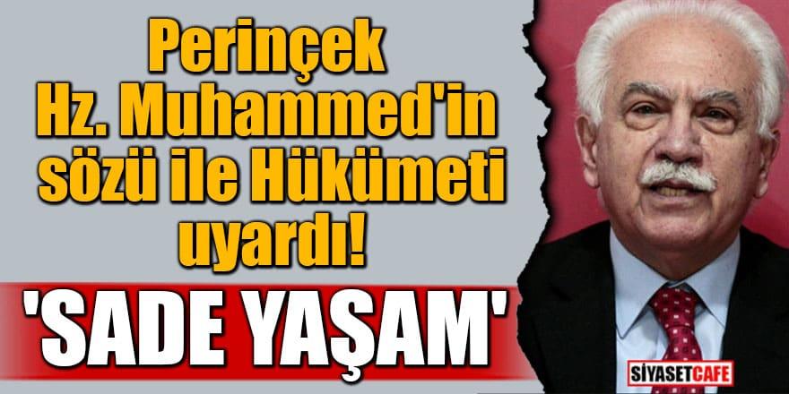 Perinçek Hz. Muhammed'in sözü ile Hükümeti uyardı! 'Sade yaşam'
