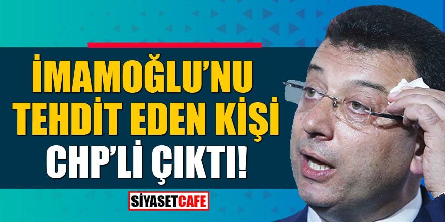 İmamoğlu'nu tehdit eden kişi CHP Etimesgut İlçe Başkanlığı üyesi çıktı