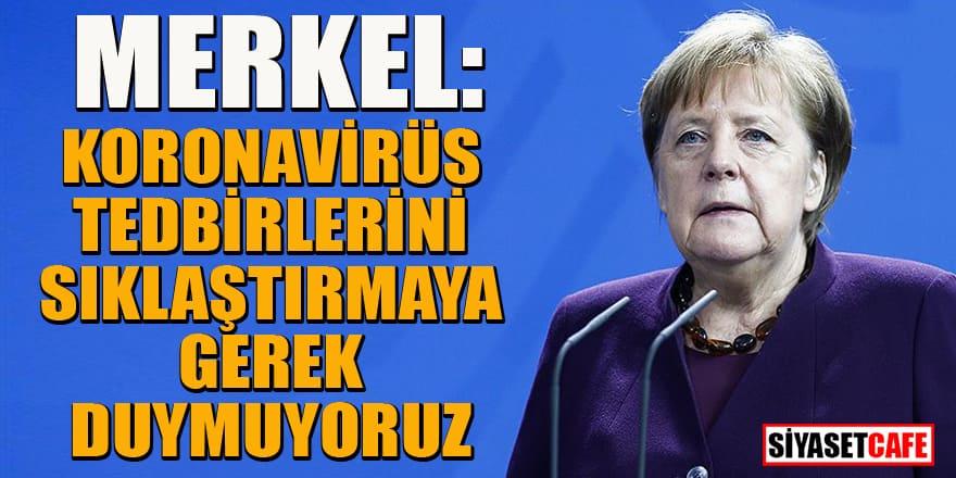 Almanya'da koronavirüs için daha sıkı önlem almaya ihtiyaç yok!