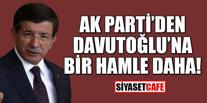 AK Parti'den Davutoğlu'na bir hamle daha!