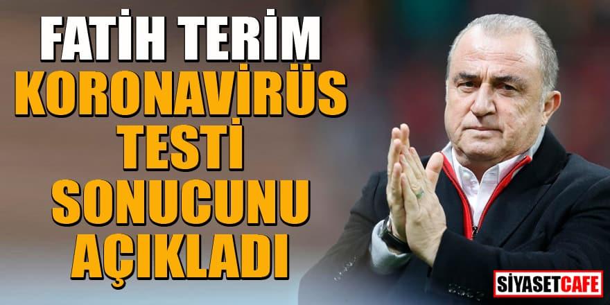 Fatih Terim koronavirüs testi sonucunu açıkladı!