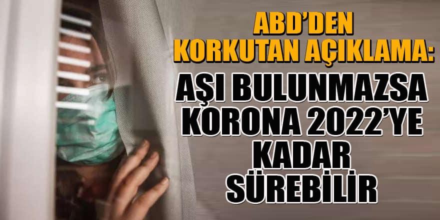 ABD'den korkutan açıklama: Korona 2022'ye kadar devam edebilir