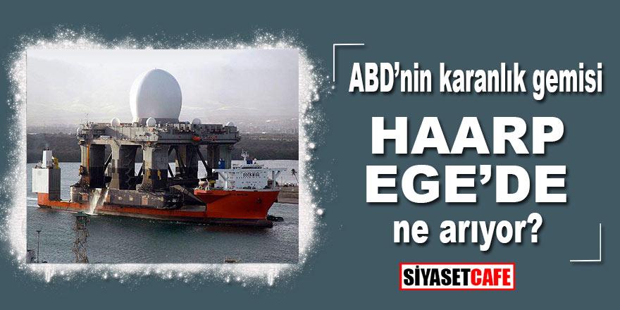 ABD'nin karanlık gemisi HAARP Ege'de ne arıyor? Kim protesto için eyleme geçti?