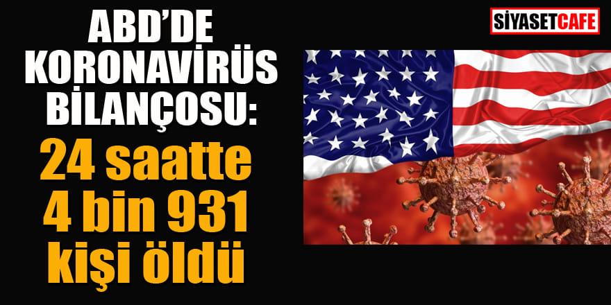 ABD'de korkunç bilanço: 24 saatte 4 bin 931 kişi öldü