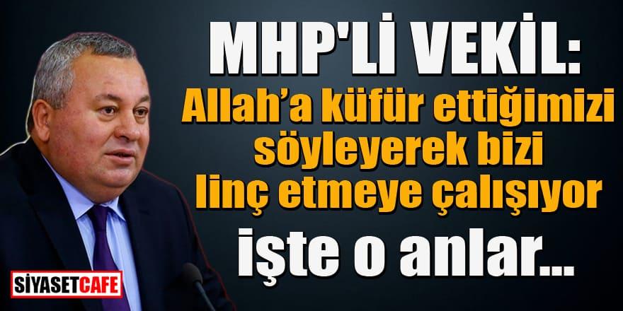 MHP'li vekil: Allah'a küfür ettiğimizi söyleyerek bizi linç etmeye çalışıyor! işte o anlar...