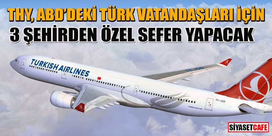 THY'den, ABD'deki Türkler için 3 şehirden özel sefer