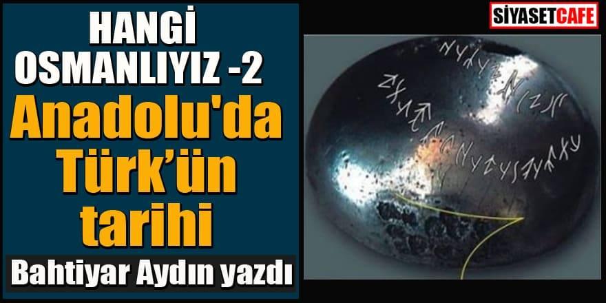 Bahtiyar Aydın: Hangi Osmanlıyız-2