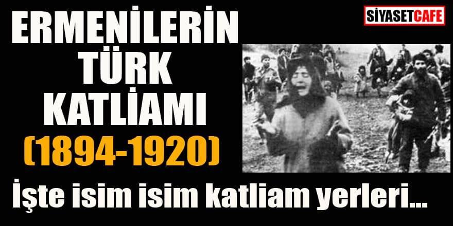 Ermenilerin Anadolu'daki Türk katliamları
