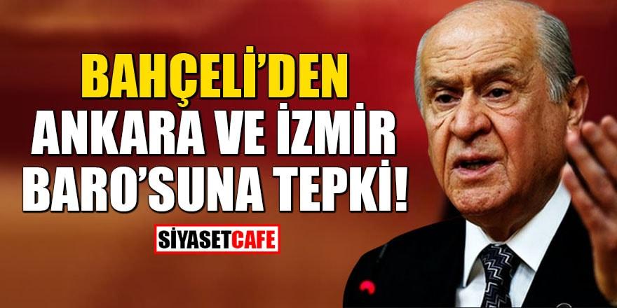 Bahçeli'den Ankara ve İzmir Barosu'na tepki!