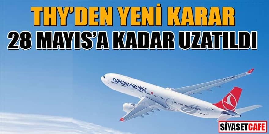 THY, uçuş durdurma kararını 28 Mayıs'a kadar uzattı
