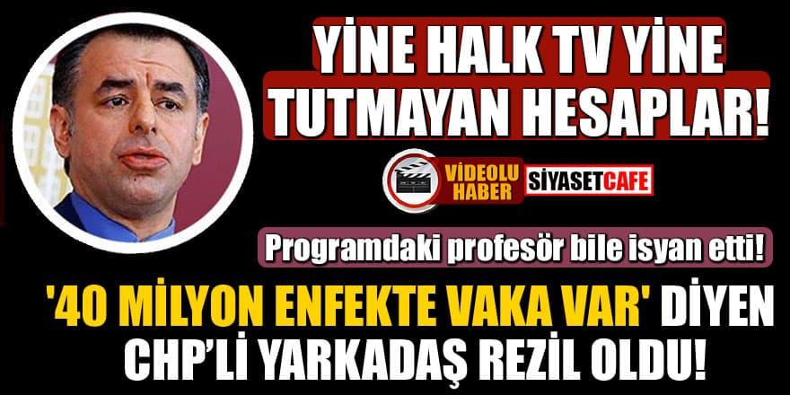 '40 milyon enfenkte vaka var' diyen CHP'li eski vekil Barış Yarkadaş rezil oldu!