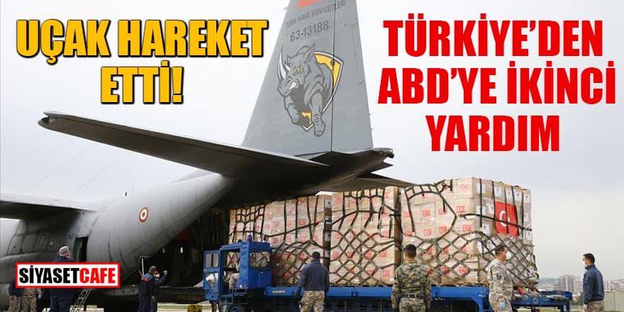 Uçak hareket etti! Türkiye'den ABD'ye ikinci yardım