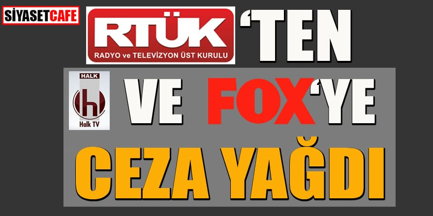 RTÜK'ten Halk TV ve FOX TV'ye ceza yağdı!