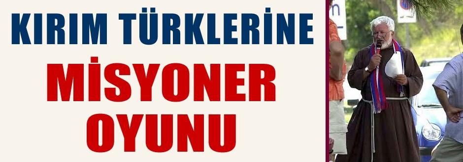 Kırım Türklerine Misyoner oyunu