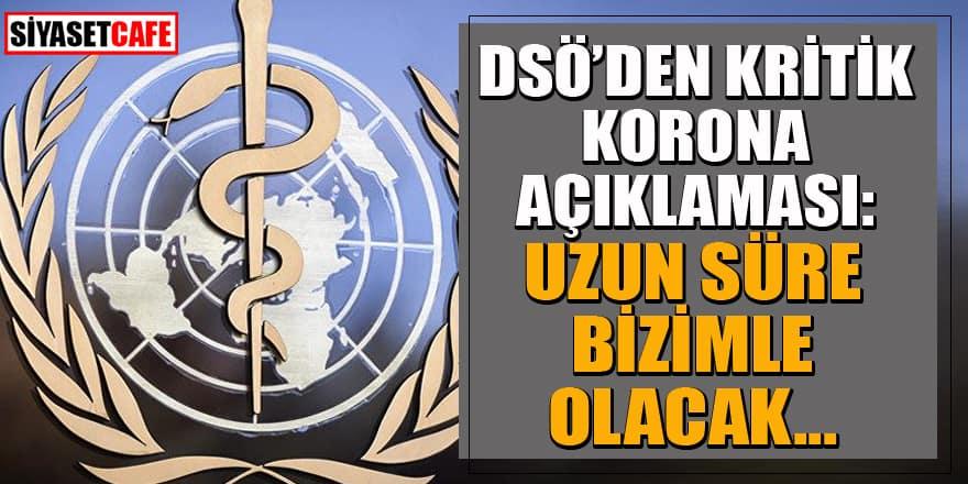 DSÖ'den kritik korona açıklaması: Uzun süre bizimle olacak...
