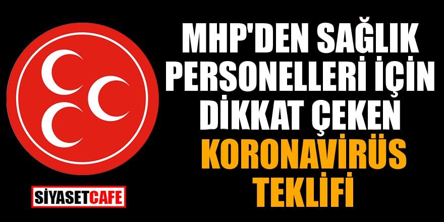 MHP'den sağlık personelleri için dikkat çeken koronavirüs teklifi