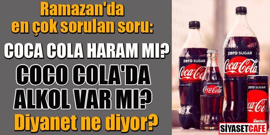 Ramazan'da en çok sorulan soru: Coca Cola haram mı?