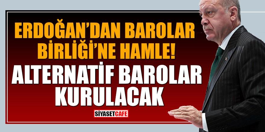 Erdoğan'dan Barolar Birliği'ne hamle: Alternatif Barolar Kurulacak