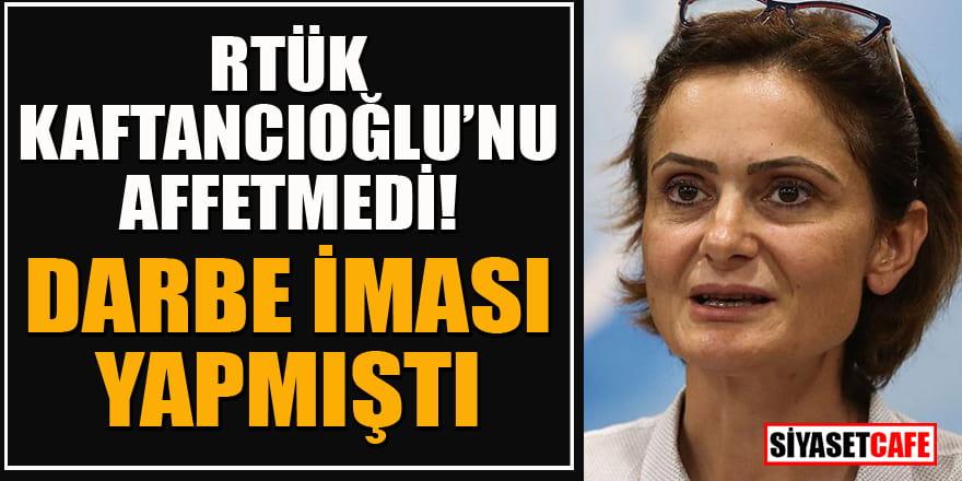 RTÜK, Canan Kaftancıoğlu'nun darbe imasını cezasız bırakmadı