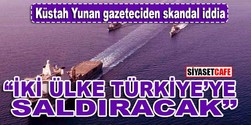 """Küstah Yunan gazeteciden skandal iddia: """"İki ülke Türkiye'ye saldıracak!"""""""