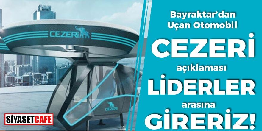 """Selçuk Bayraktar'dan yerli Uçan Otomobil açıklaması: """"Liderler arasına gireriz"""""""
