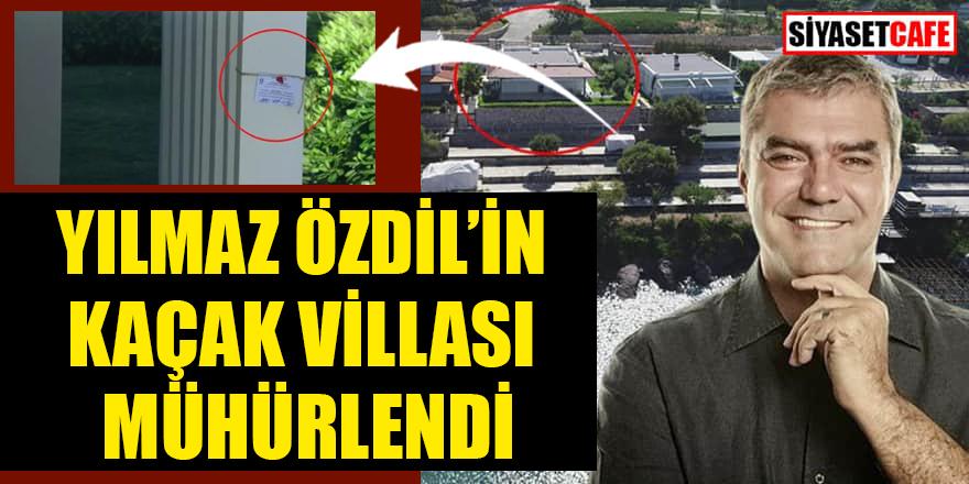 Yılmaz Özdil'in Bodrum'daki kaçak villası mühürlendi