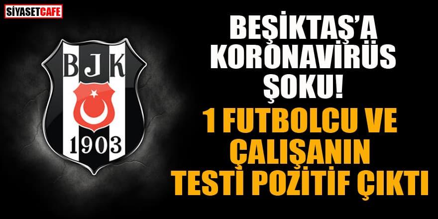 Beşiktaş'a korona şoku! Bir futbolcu ve çalışanın testi pozitif çıktı